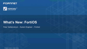 FortiOS Webinar | VanRoey.be