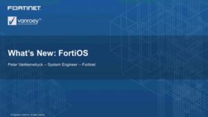 FortiOS Webinar | VanRoey.be